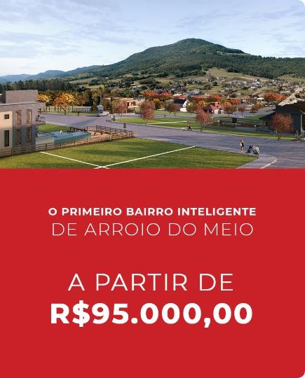 O primeiro bairro inteligente de Arroio do Meio - A partir de R$ 95.000,00